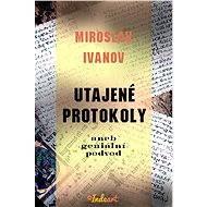 Utajené protokoly aneb geniální podvod - Miroslav Ivanov